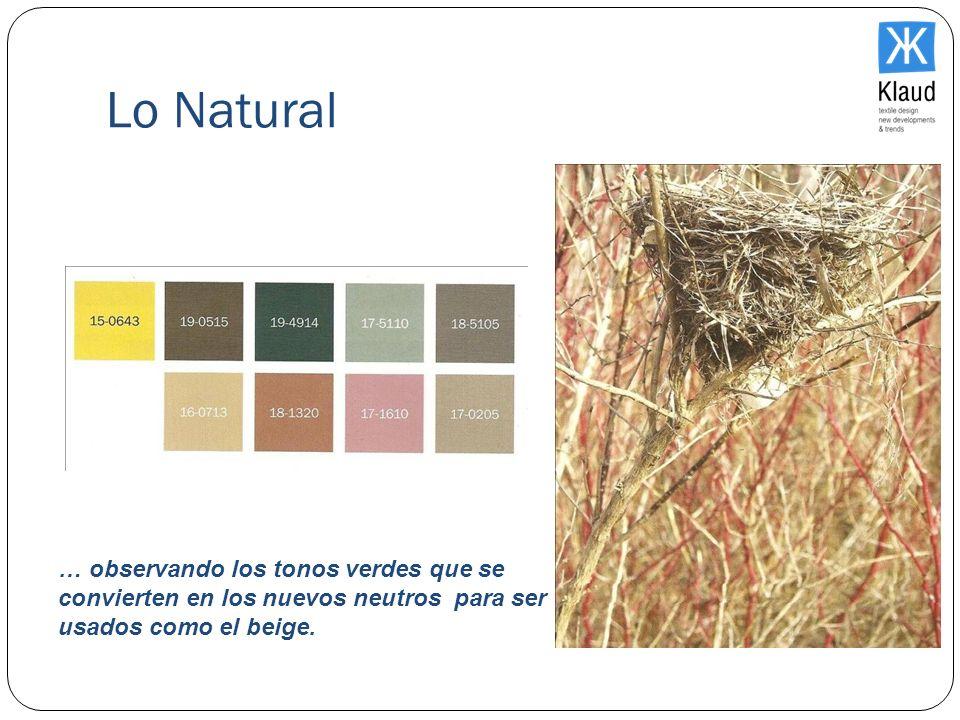 Lo Natural… observando los tonos verdes que se convierten en los nuevos neutros para ser usados como el beige.