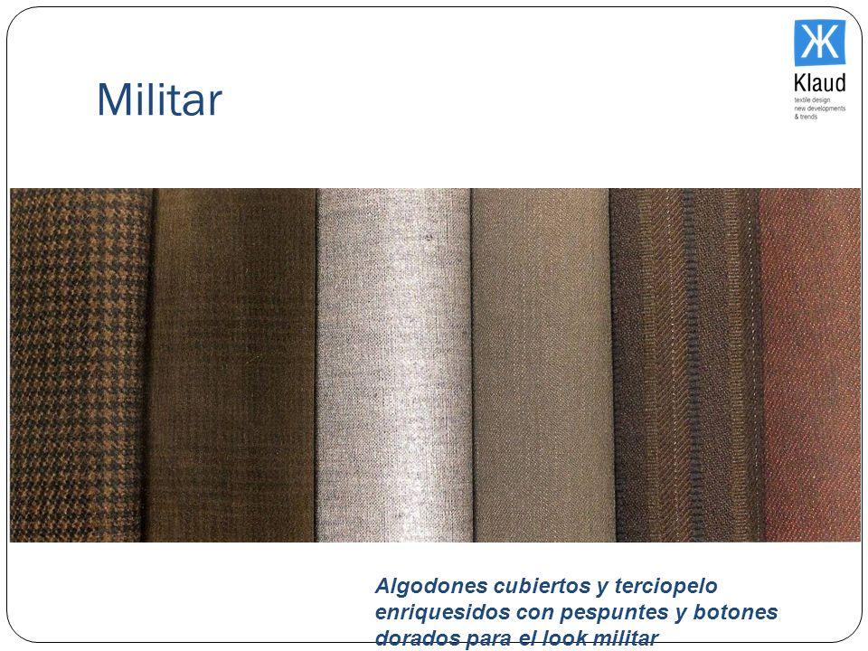 MilitarAlgodones cubiertos y terciopelo enriquesidos con pespuntes y botones dorados para el look militar.