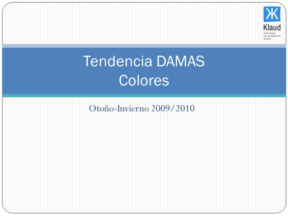 Tendencia DAMAS Colores
