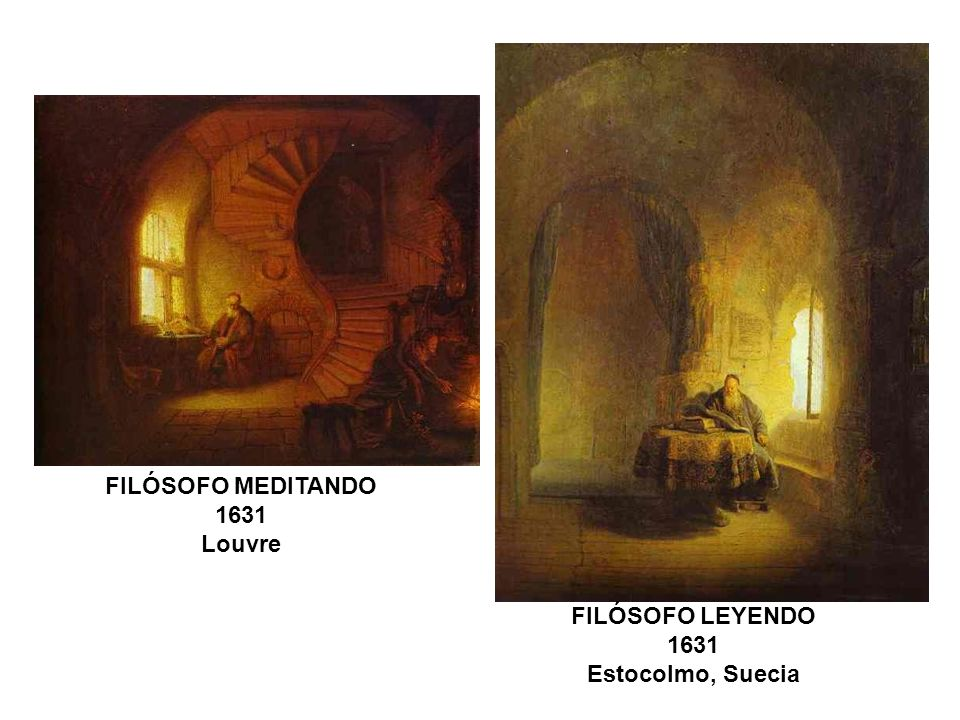 FILÓSOFO MEDITANDO 1631 Louvre FILÓSOFO LEYENDO 1631 Estocolmo, Suecia