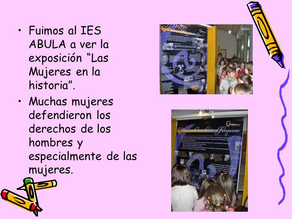 Fuimos al IES ABULA a ver la exposición Las Mujeres en la historia .
