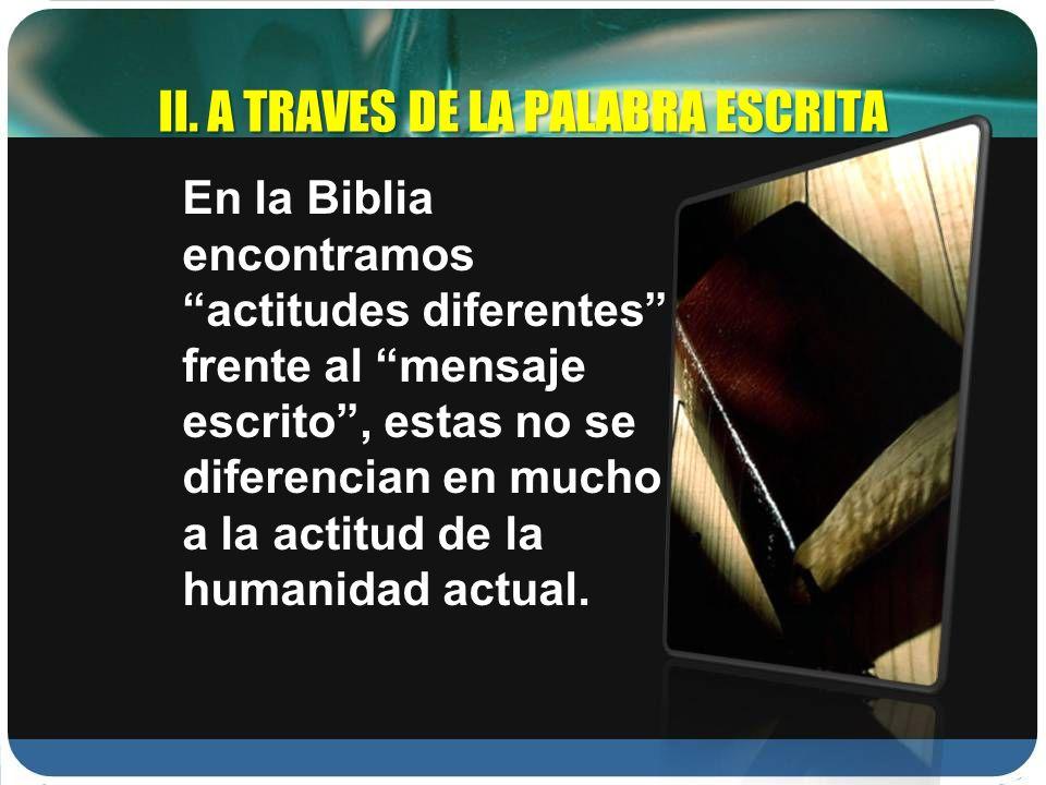 II. A TRAVES DE LA PALABRA ESCRITA