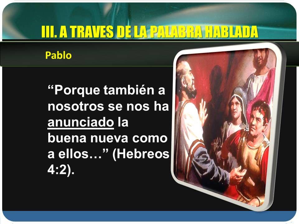 III. A TRAVES DE LA PALABRA HABLADA