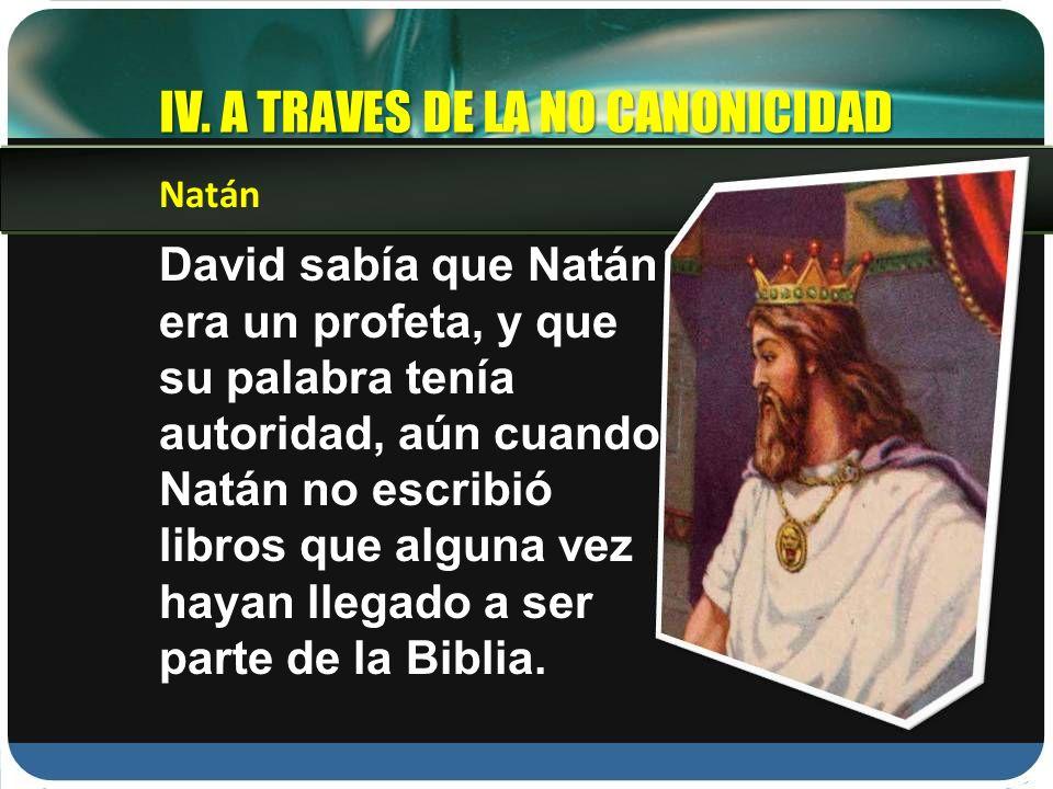 IV. A TRAVES DE LA NO CANONICIDAD
