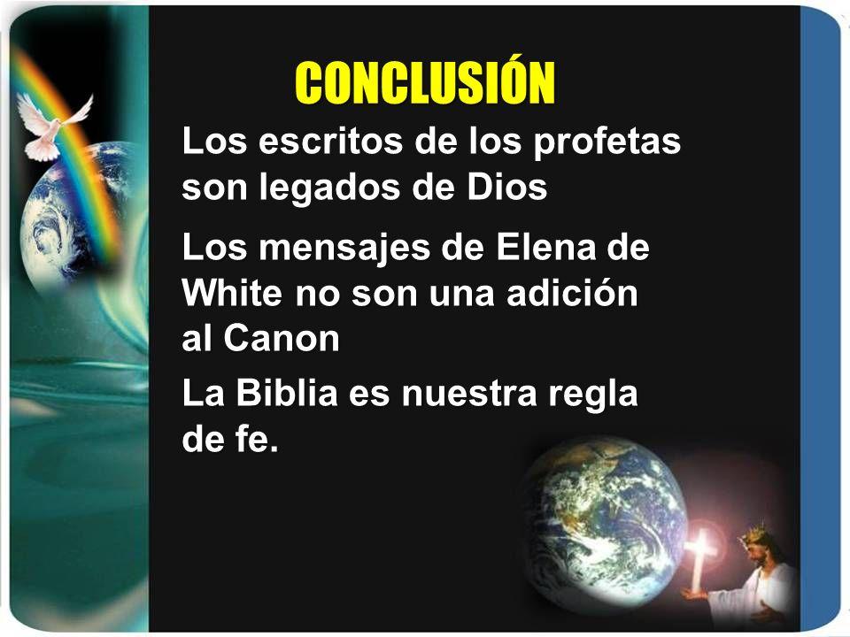 CONCLUSIÓN Los escritos de los profetas son legados de Dios
