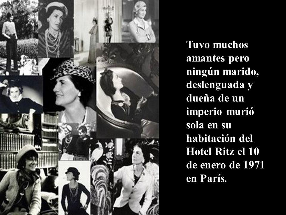 Tuvo muchos amantes pero ningún marido, deslenguada y dueña de un imperio murió sola en su habitación del Hotel Ritz el 10 de enero de 1971 en París.
