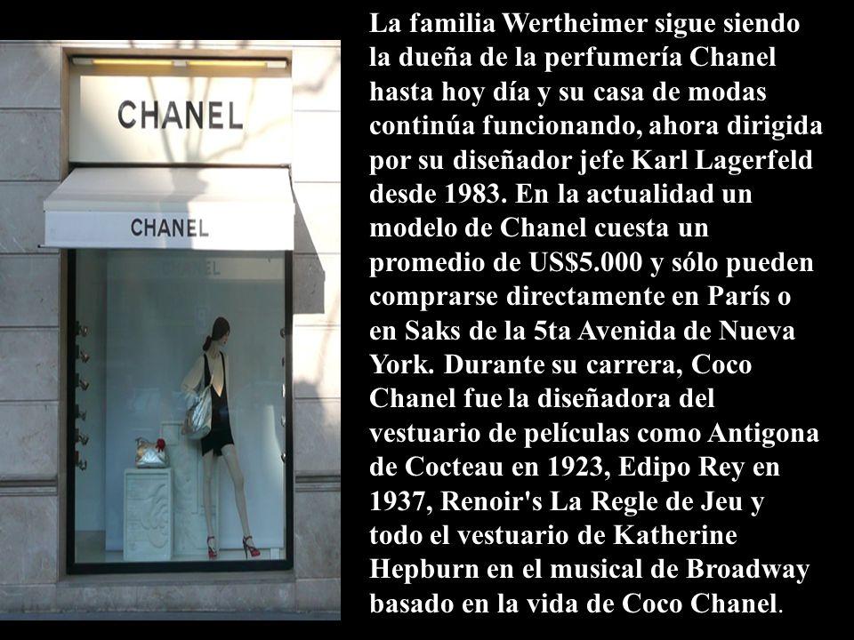 La familia Wertheimer sigue siendo la dueña de la perfumería Chanel hasta hoy día y su casa de modas continúa funcionando, ahora dirigida por su diseñador jefe Karl Lagerfeld desde 1983.