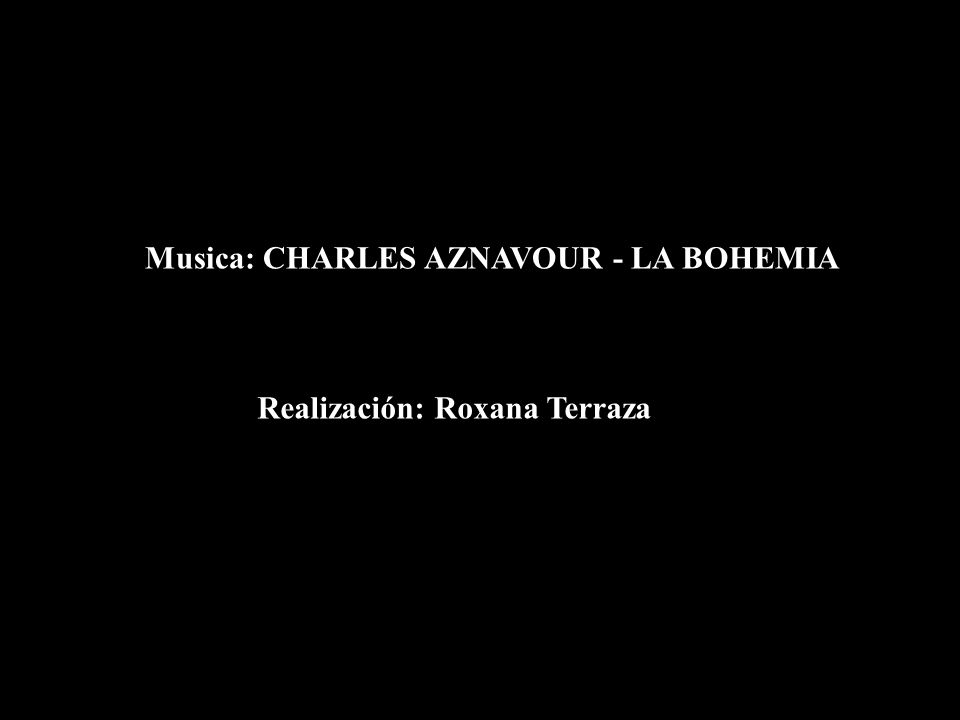Musica: CHARLES AZNAVOUR - LA BOHEMIA