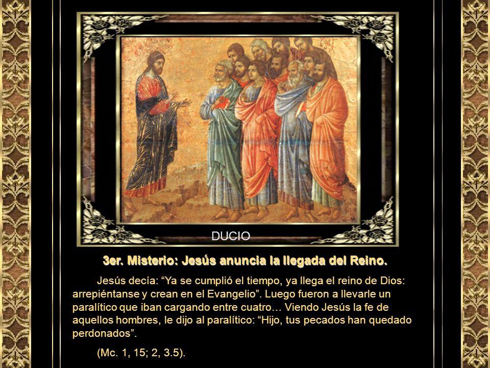 3er. Misterio: Jesús anuncia la llegada del Reino.