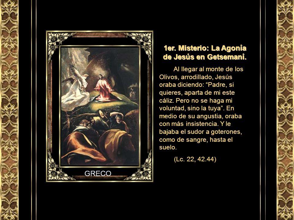 1er. Misterio: La Agonía de Jesús en Getsemaní.