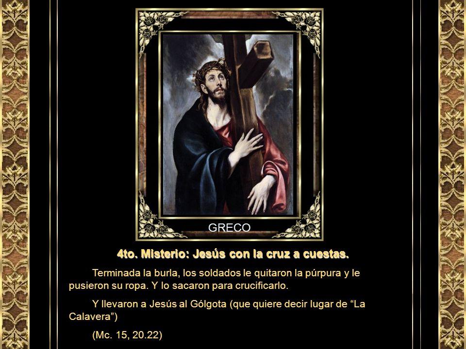 4to. Misterio: Jesús con la cruz a cuestas.