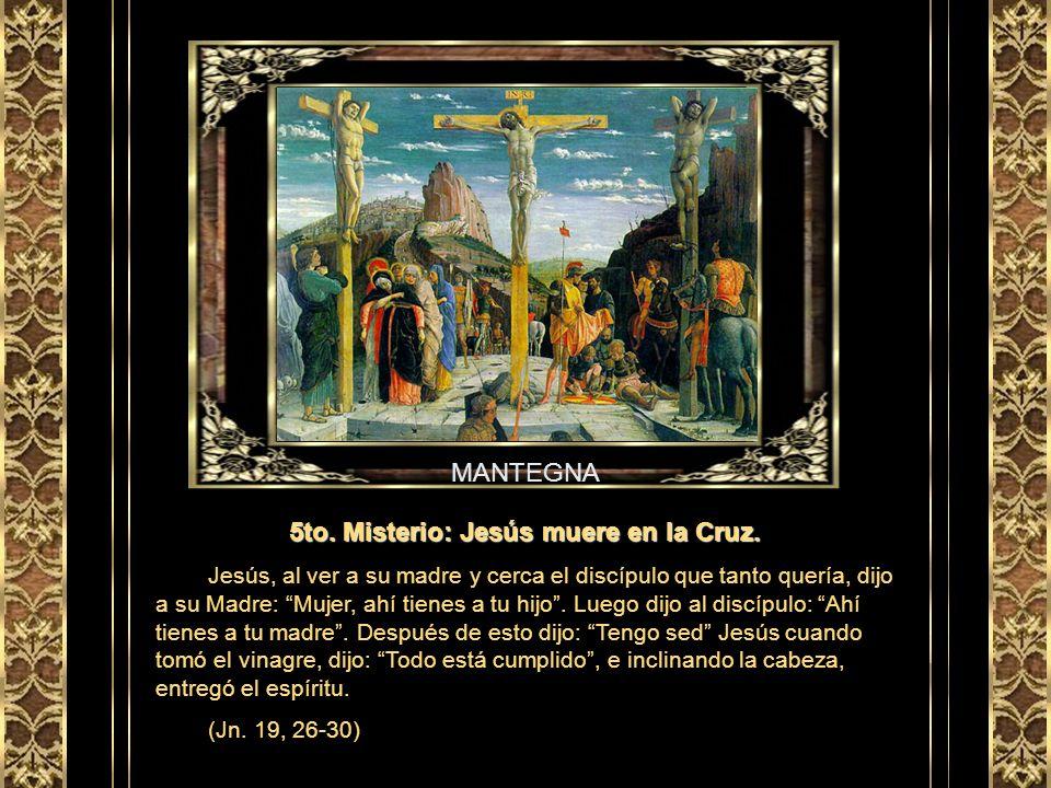 5to. Misterio: Jesús muere en la Cruz.