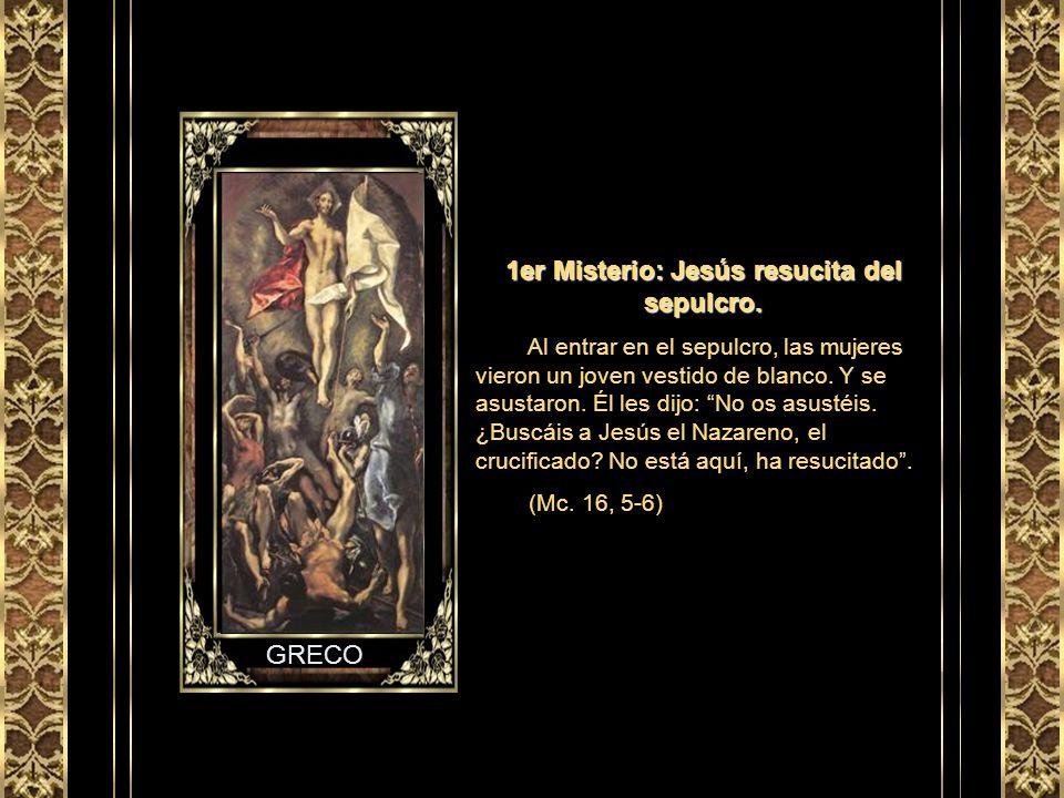 1er Misterio: Jesús resucita del sepulcro.