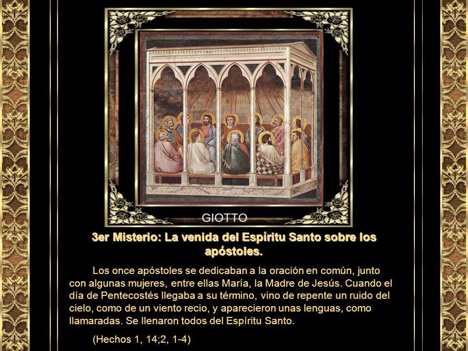 3er Misterio: La venida del Espíritu Santo sobre los apóstoles.