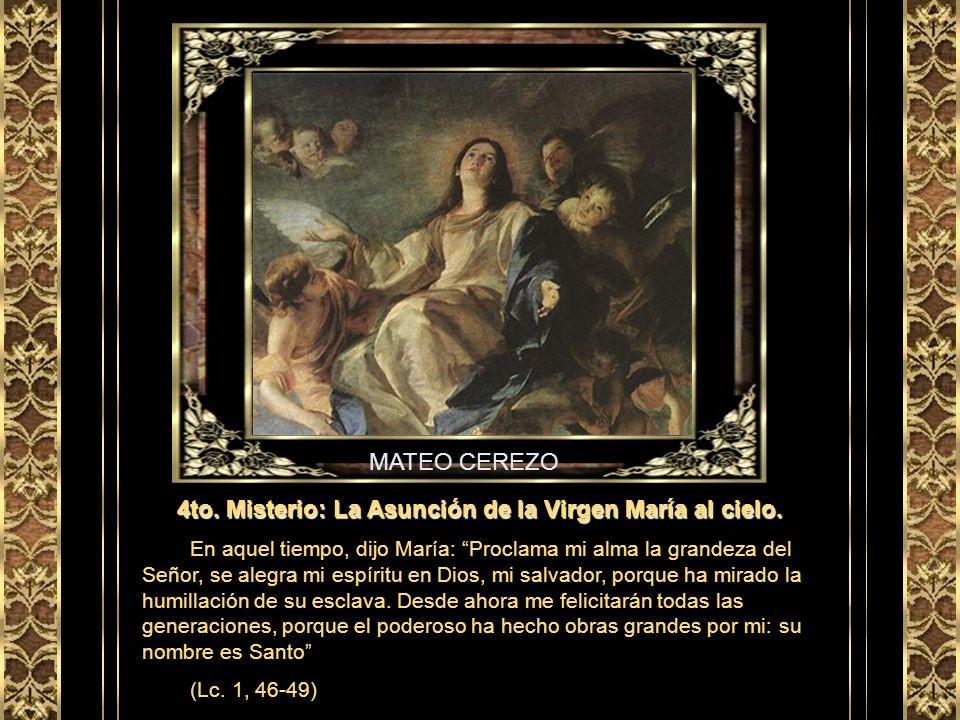 4to. Misterio: La Asunción de la Virgen María al cielo.