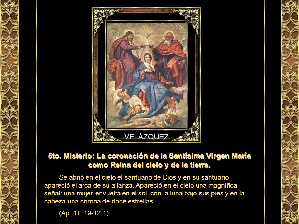 VELÁZQUEZ 5to. Misterio: La coronación de la Santísima Virgen María como Reina del cielo y de la tierra.