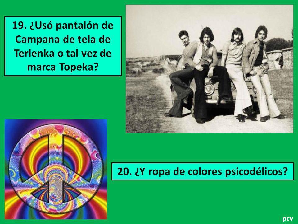 20. ¿Y ropa de colores psicodélicos