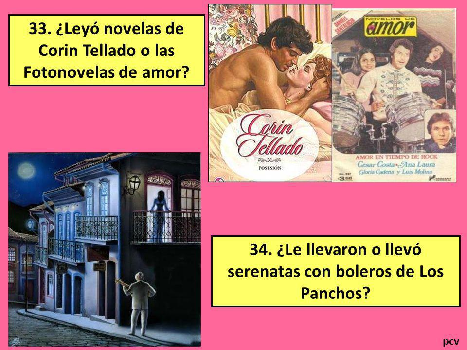 33. ¿Leyó novelas de Corin Tellado o las Fotonovelas de amor