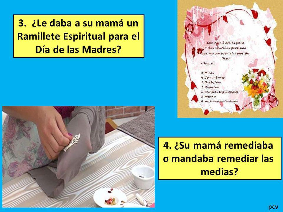 3. ¿Le daba a su mamá un Ramillete Espiritual para el Día de las Madres