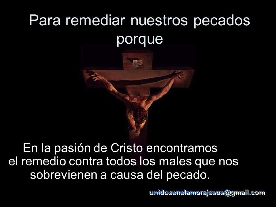Para remediar nuestros pecados porque