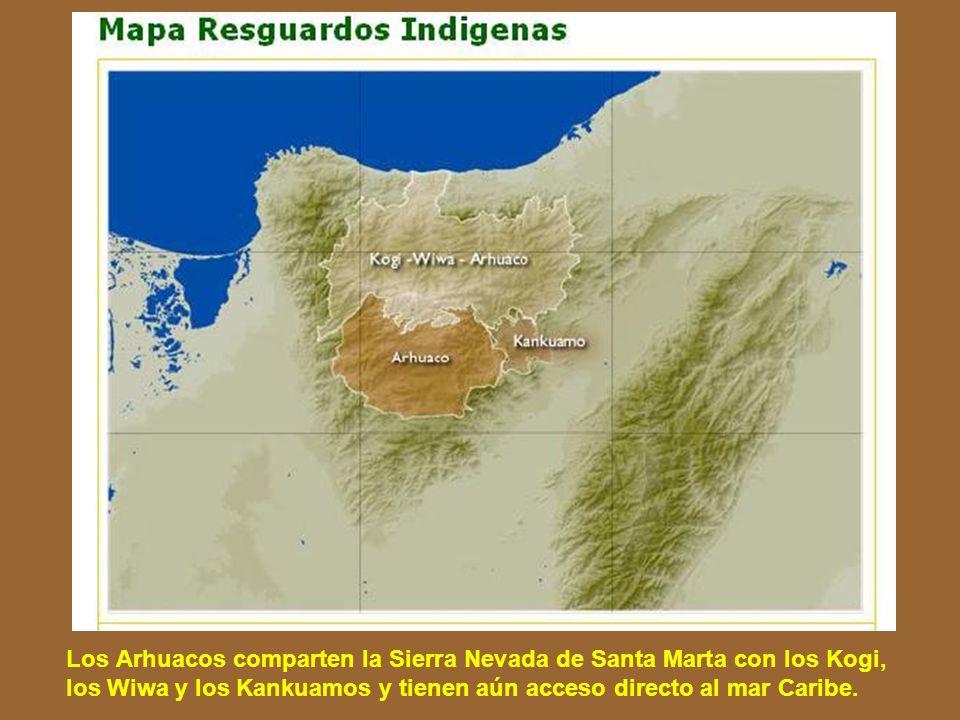 Los Arhuacos comparten la Sierra Nevada de Santa Marta con los Kogi, los Wiwa y los Kankuamos y tienen aún acceso directo al mar Caribe.