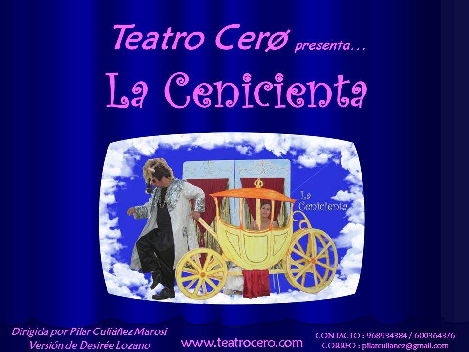 La Cenicienta Teatro Cerø presenta... www.teatrocero.com