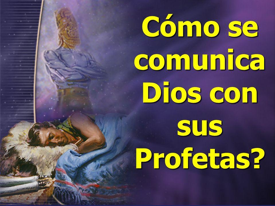 Cómo se comunica Dios con sus Profetas