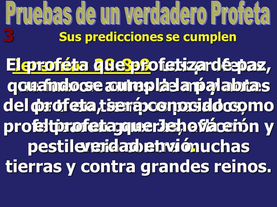 Pruebas de un verdadero Profeta Sus predicciones se cumplen