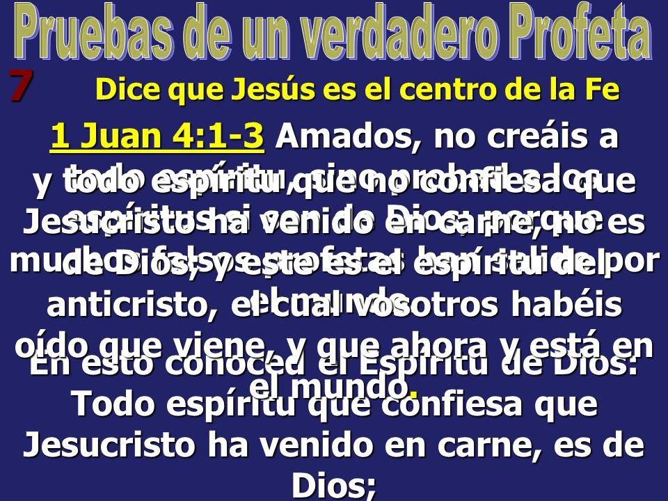 Pruebas de un verdadero Profeta Dice que Jesús es el centro de la Fe