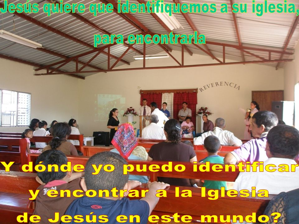 Jesús quiere que identifiquemos a su iglesia, para encontrarla