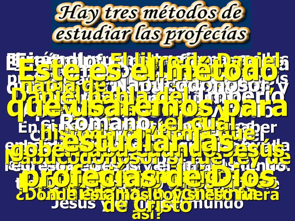 Este es el método que usaremos para estudiar las profecías de Dios