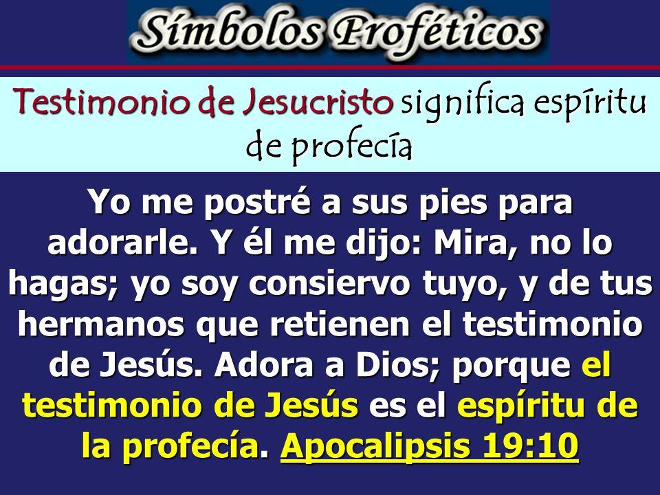 Testimonio de Jesucristo significa espíritu de profecía