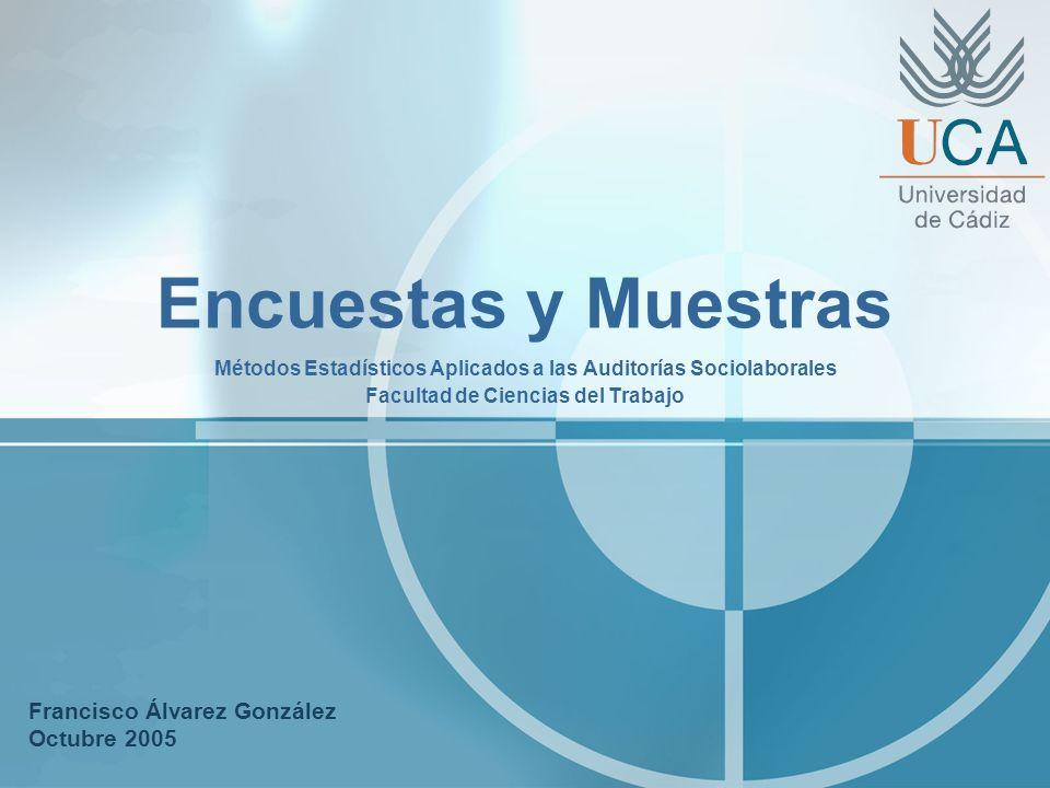 Encuestas y Muestras Francisco Álvarez González Octubre 2005