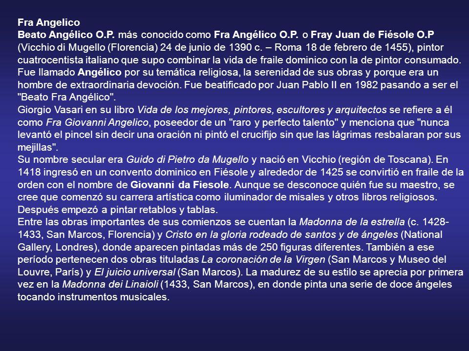 Fra Angelico Beato Angélico O. P. más conocido como Fra Angélico O. P
