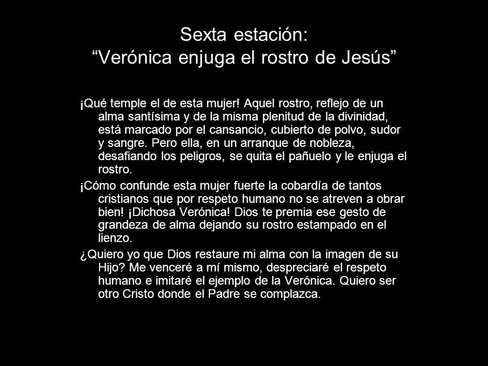Sexta estación: Verónica enjuga el rostro de Jesús