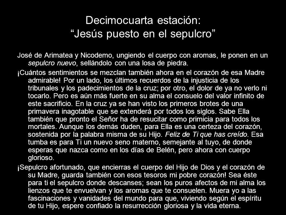 Decimocuarta estación: Jesús puesto en el sepulcro