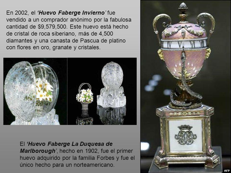 En 2002, el 'Huevo Faberge Invierno' fue vendido a un comprador anónimo por la fabulosa cantidad de $9,579,500. Este huevo está hecho de cristal de roca siberiano, más de 4,500 diamantes y una canasta de Pascua de platino con flores en oro, granate y cristales.