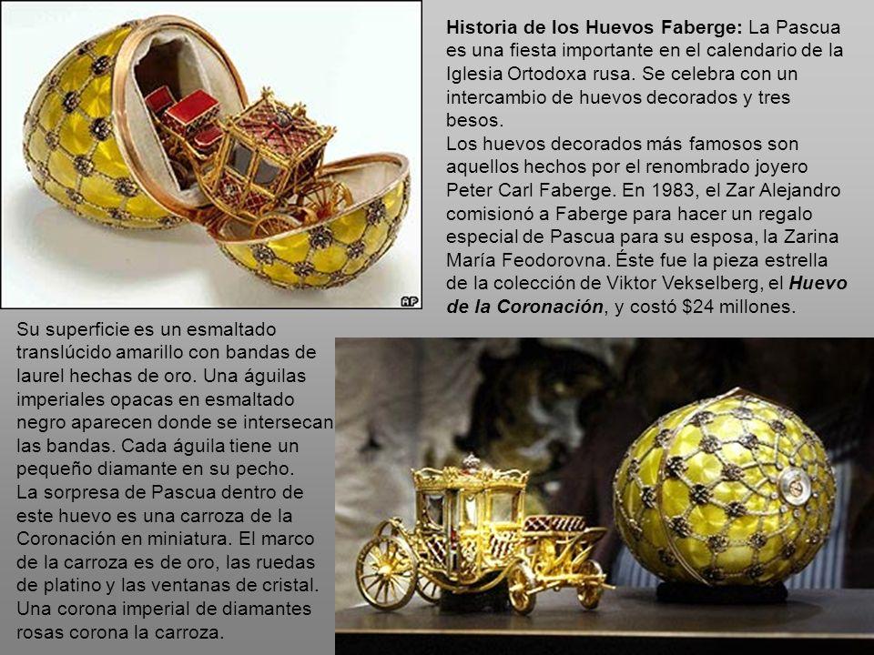 Historia de los Huevos Faberge: La Pascua es una fiesta importante en el calendario de la Iglesia Ortodoxa rusa. Se celebra con un intercambio de huevos decorados y tres besos.
