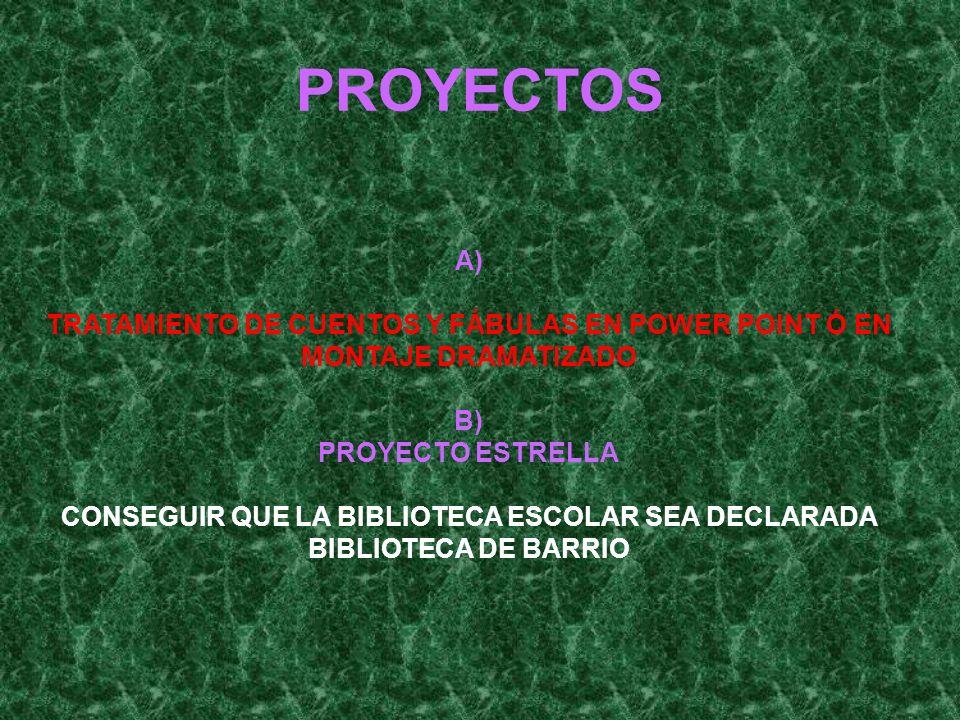 CONSEGUIR QUE LA BIBLIOTECA ESCOLAR SEA DECLARADA BIBLIOTECA DE BARRIO