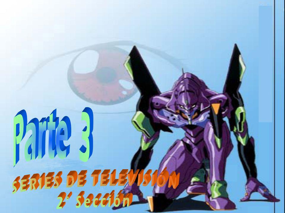 Parte 3 SERIES DE TELEVISIÓN 2° Sección