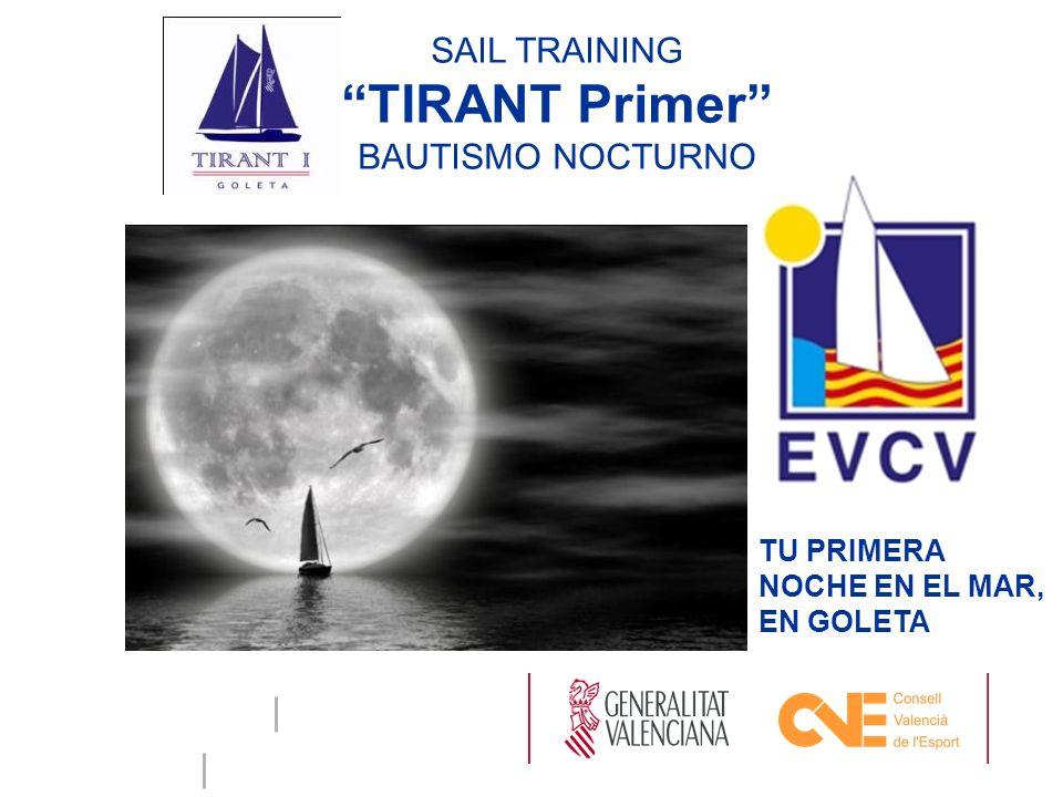 TIRANT Primer SAIL TRAINING BAUTISMO NOCTURNO