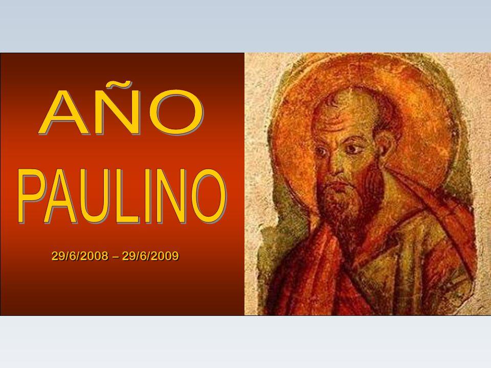 AÑO PAULINO 29/6/2008 – 29/6/2009