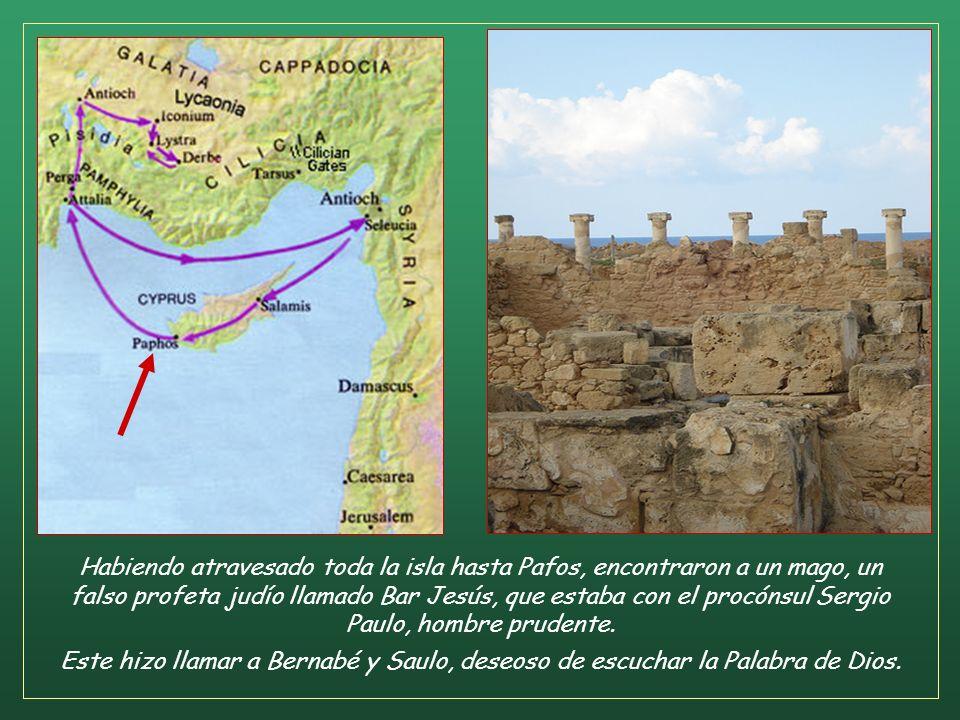 Habiendo atravesado toda la isla hasta Pafos, encontraron a un mago, un falso profeta judío llamado Bar Jesús, que estaba con el procónsul Sergio Paulo, hombre prudente.