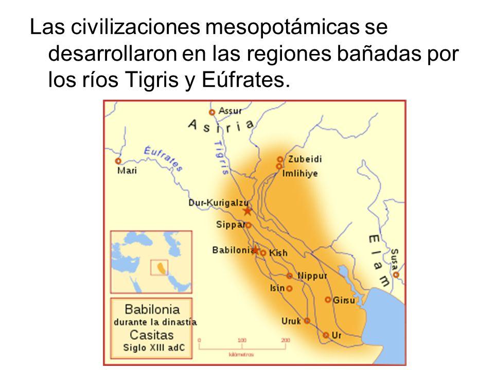Las civilizaciones mesopotámicas se desarrollaron en las regiones bañadas por los ríos Tigris y Eúfrates.