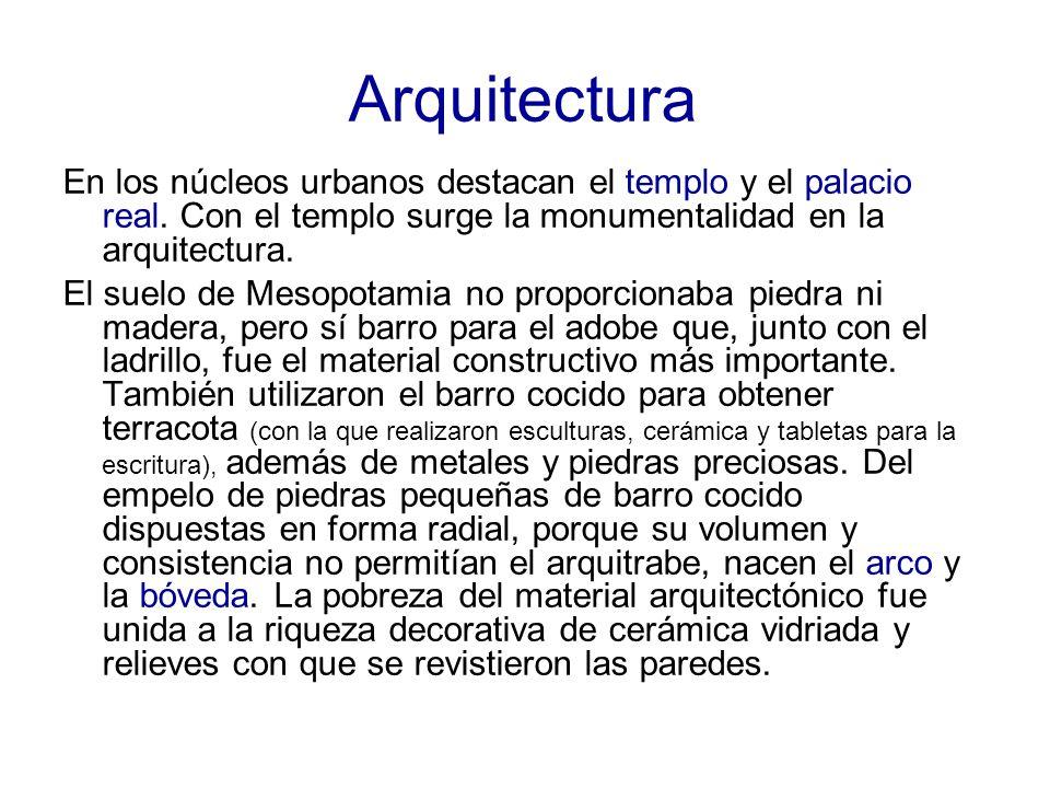 Arquitectura En los núcleos urbanos destacan el templo y el palacio real. Con el templo surge la monumentalidad en la arquitectura.