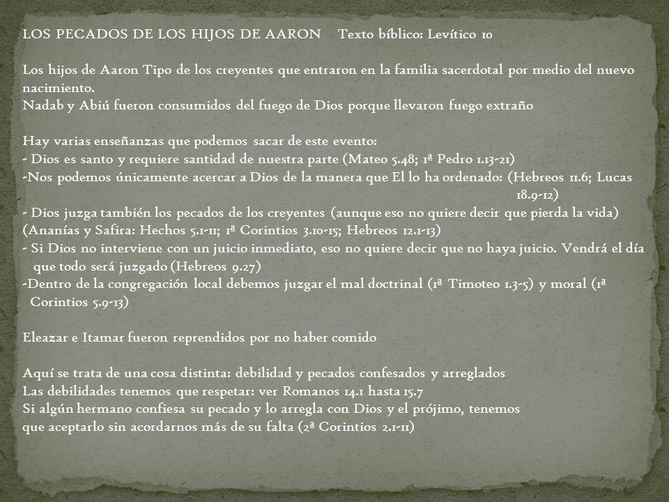 LOS PECADOS DE LOS HIJOS DE AARON Texto bíblico: Levítico 10