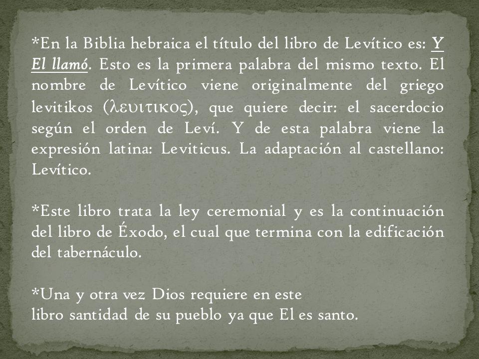 En la Biblia hebraica el título del libro de Levítico es: Y El llamó