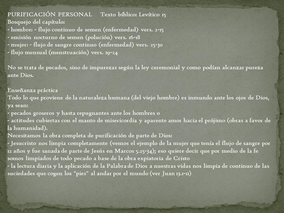 PURIFICACIÓN PERSONAL Texto bíblico: Levítico 15