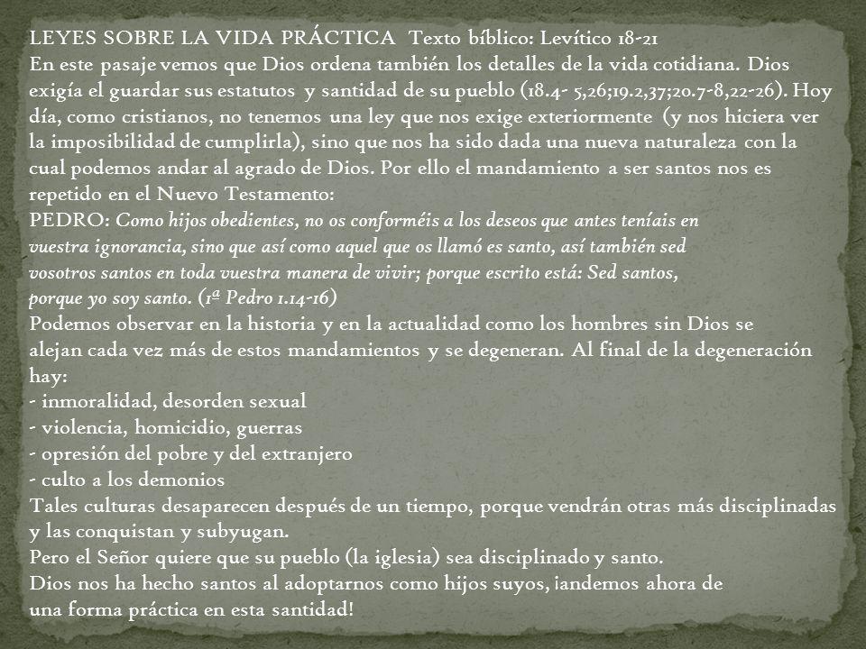 LEYES SOBRE LA VIDA PRÁCTICA Texto bíblico: Levítico 18-21