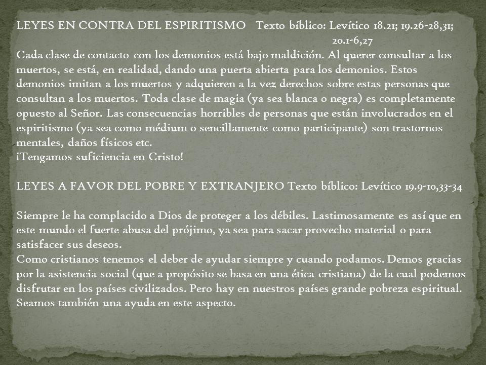 LEYES EN CONTRA DEL ESPIRITISMO Texto bíblico: Levítico 18. 21; 19